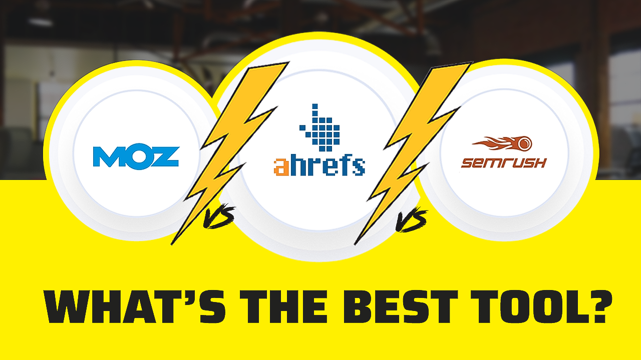 moz vs semrush vs ahrefs